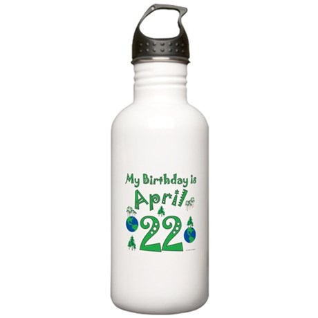 Earth Day Birthday April 22nd Stainless Water Bott