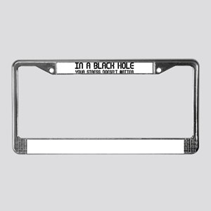 Black Holes Don't Care License Plate Frame
