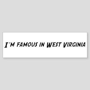Famous in West Virginia Bumper Sticker