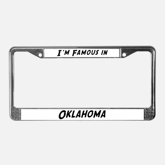Famous in Oklahoma License Plate Frame