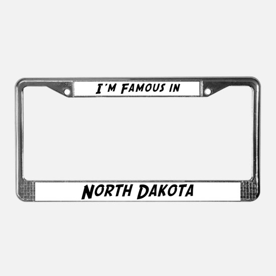 Famous in North Dakota License Plate Frame
