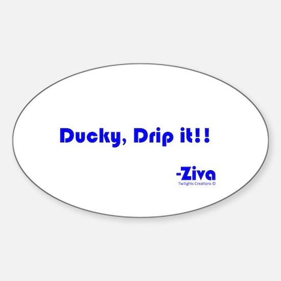 Ducky, Drip it!! Sticker (Oval)