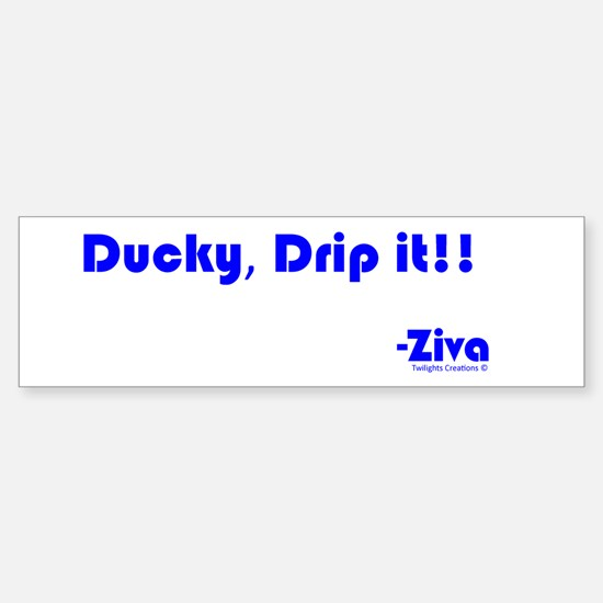 Ducky, Drip it!! Sticker (Bumper)