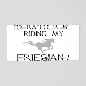 I'd Rather...Friesian Aluminum License Plate