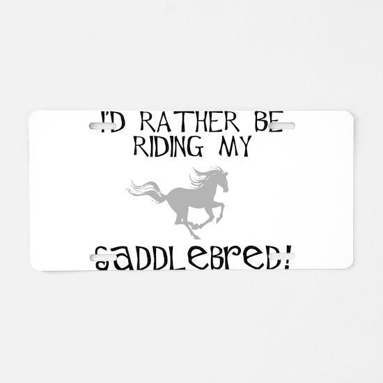 Rather-Saddlebred! Aluminum License Plate
