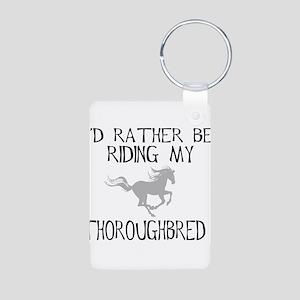 Rather...Thoroughbred! Aluminum Photo Keychain