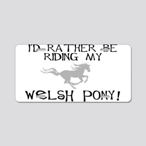 Rather-Welsh Pony! Aluminum License Plate
