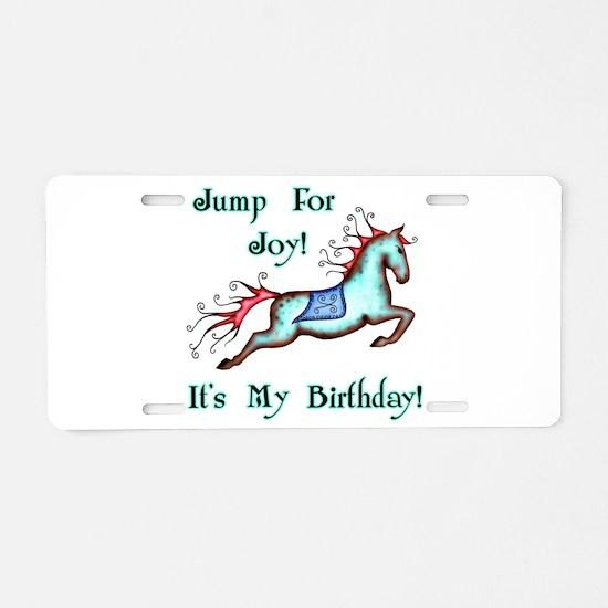 My Birthday Joy Horse Aluminum License Plate