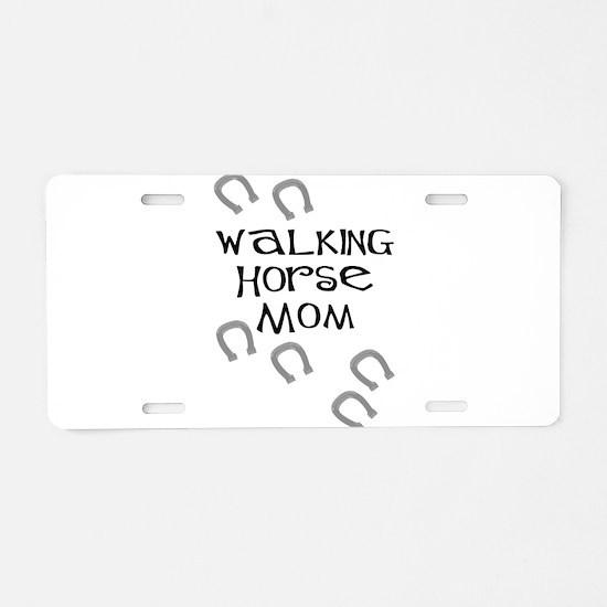 Walking Horse Mom Aluminum License Plate