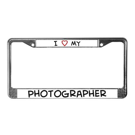 I Love PhotographerI Love Pho License Plate Frame