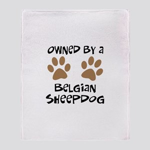 Owned By A Belgian Sheepdog Throw Blanket