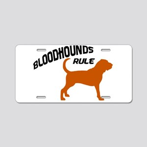 Bloodhounds Rule Aluminum License Plate