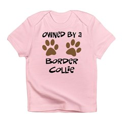 Owned By A Border Collie Infant T-Shirt