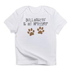 Bullmastiff Is My Brother Infant T-Shirt