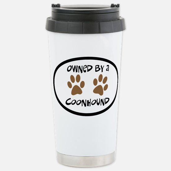 Owned By A Coonhound Stainless Steel Travel Mug