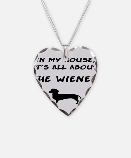 wiener in my house Necklace