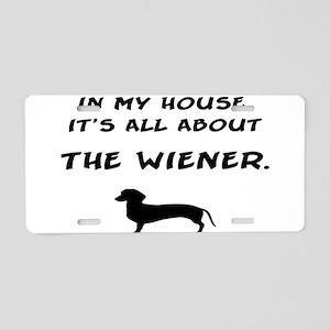 wiener in my house Aluminum License Plate