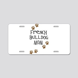 French Bulldog Mom Aluminum License Plate