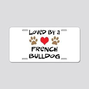 Loved By A French Bulldog Aluminum License Plate