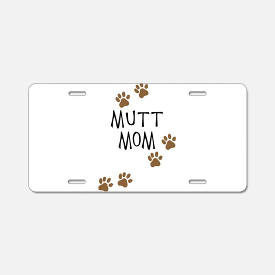 Mutt Mom Aluminum License Plate