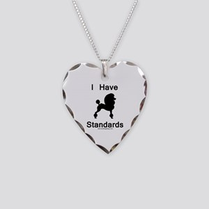 Poodle - I Have Standards Necklace Heart Charm