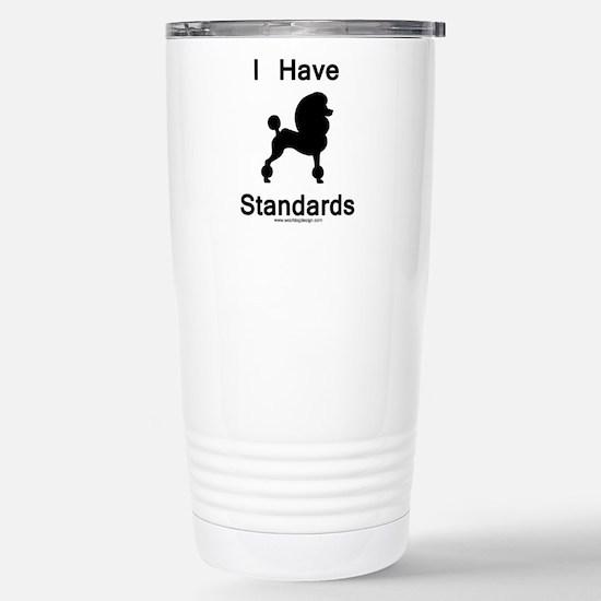 Poodle - I Have Standar Stainless Steel Travel Mug