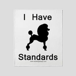 Poodle - I Have Standards Throw Blanket