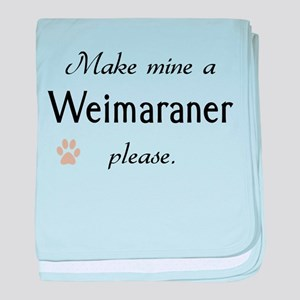 Make Mine Weimaraner baby blanket