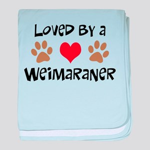 Loved By A Weim... baby blanket