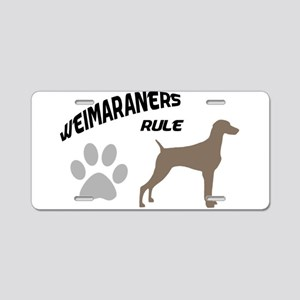 Weimaraners Rule Aluminum License Plate