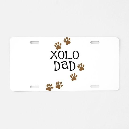 Xolo Dad Aluminum License Plate