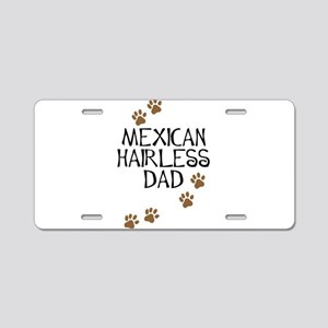 Mexican Hairless Dad Aluminum License Plate