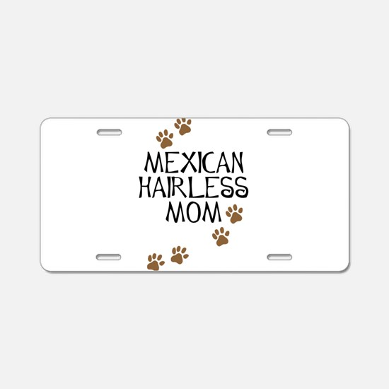 Mexican Hairless Mom Aluminum License Plate