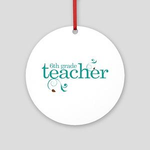 6th Grade Present Teacher Ornament (Round)