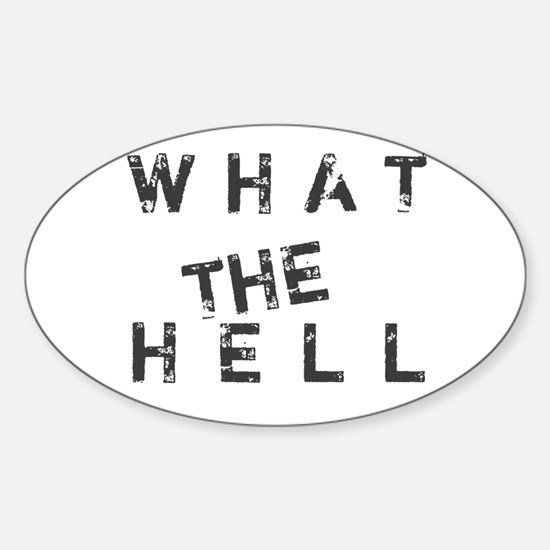 What The Hell Sticker (Oval)