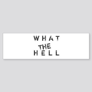 What The Hell Sticker (Bumper)