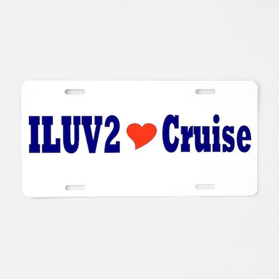 ILUV2 Cruise Aluminum License Plate