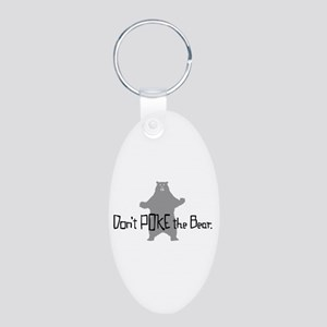 Don't Poke The Bear Aluminum Oval Keychain