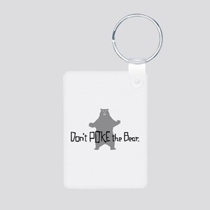 Don't Poke The Bear Aluminum Photo Keychain