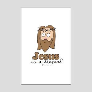 Jesus is a liberal -  Mini Poster Print