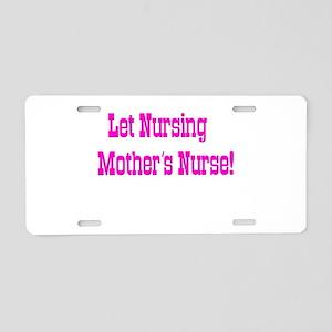 Let Nursing Mothers Nurse Aluminum License Plate