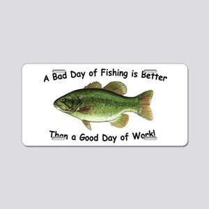 Bad Day Fishing Bass Aluminum License Plate