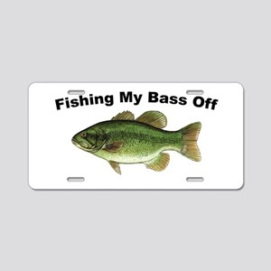 Fishing My Bass Off Aluminum License Plate