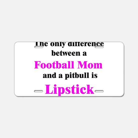 Football Mom Pitbull Lipstick Aluminum License Pla