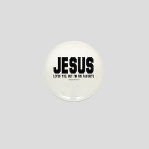 Jesus loves you, but I'm his favorite - Mini Butt
