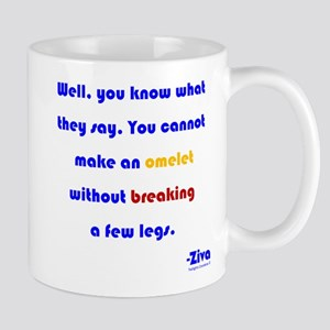 Eggs or Broken Legs Mug