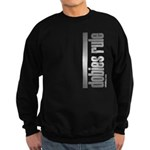 Dobies Rule Doberman Pinscher Sweatshirt (dark)