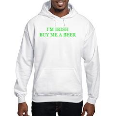 im irish, buy me a beer Hoodie