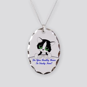Do You Really Have To Study N Necklace Oval Charm
