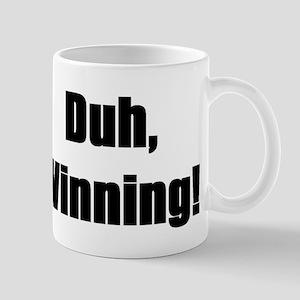 Duh, winning! Mug